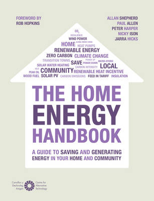 The Home Energy Handbook: A Guide to Saving and Generating Energy in Your Home and Community (Paperback)