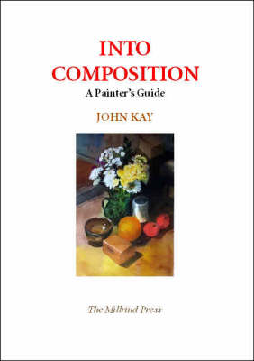 Into Composition: A Painter's Guide (Paperback)