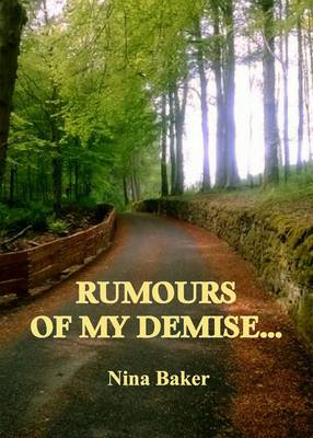 Rumours of My Demise ...: One Woman's Path Through Breast Cancer (Paperback)