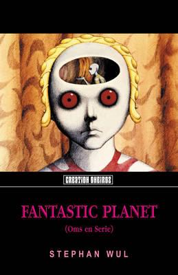 Fantastic Planet: (Oms En Serie) (Paperback)