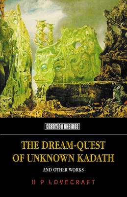 The Dream-quest Of Unknown Kadath: And Other Works (Paperback)