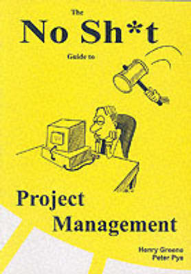 The No-Sh*t Guide to Project Management (Paperback)