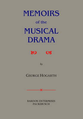 Memoirs of the Musical Drama (Hardback)