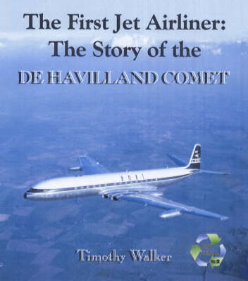 The First Jet Airliner: The Story of the De Havilland Comet - Aircraft of Distinction S. No.2 (Hardback)