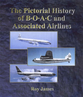 The Pictorial History of Boac and Associated Airlines: Vol 1 - Airlines of distinction series Vol 1 (Hardback)