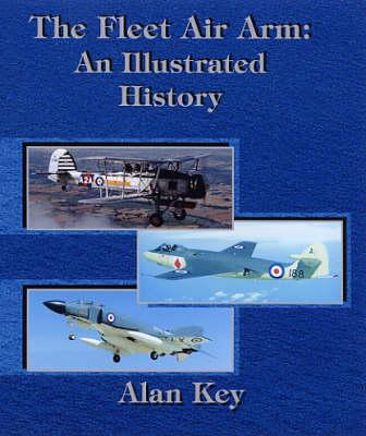 The Fleet Air Arm: an Illustrated History (Hardback)