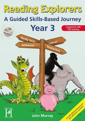 Reading Explorers - Year 3: A Guided Skills-based Journey - Reading Explorers v. 2