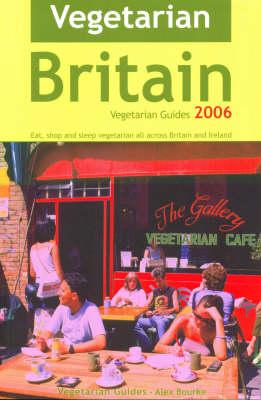 Vegetarian Britain 2006 - Vegetarian travel guides (Paperback)