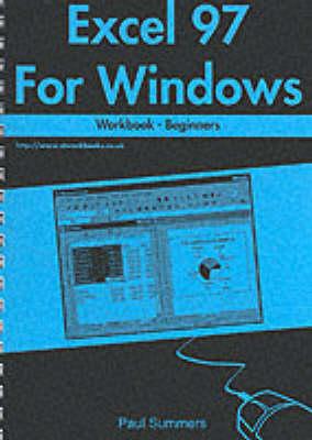 Excel 97 for Windows Workbook: Beginners (Spiral bound)
