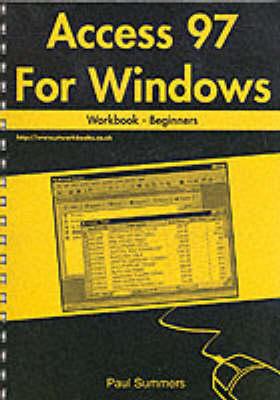 Access 97 for Windows Workbook: Beginners (Spiral bound)