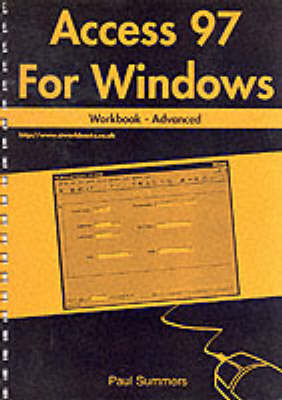 Access 97 for Windows Workbook: Advanced (Spiral bound)