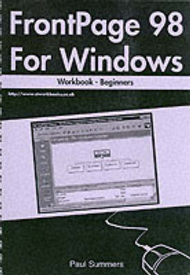 FrontPage 98 for Windows Workbook: Beginners (Paperback)
