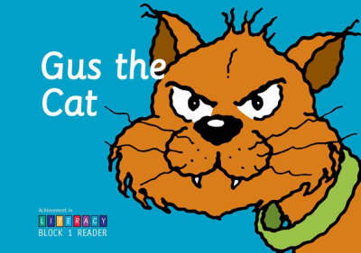 Gus the Cat: Block 1 Reader: Achievement in Literacy (Paperback)