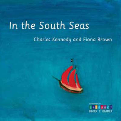 In the South Seas: Achievement in Literacy Reader Block 2 (Paperback)