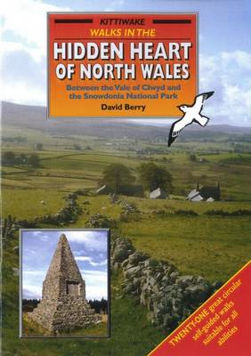Walks in the Hidden Heart of North Wales (Paperback)