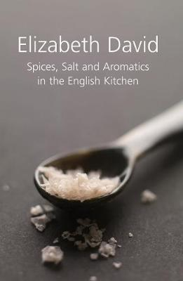 Spices, Salt and Aromatics in the English Kitchen (Hardback)