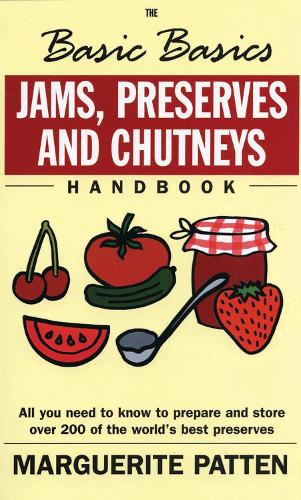 The Basic Basics Jams, Preserves and Chutneys - Basic Basics S. (Paperback)