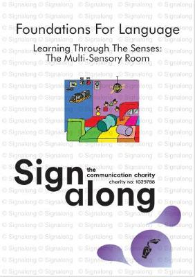 Signalong Foundations: Learning Through the Senses! The Multi Sensory Room (Spiral bound)