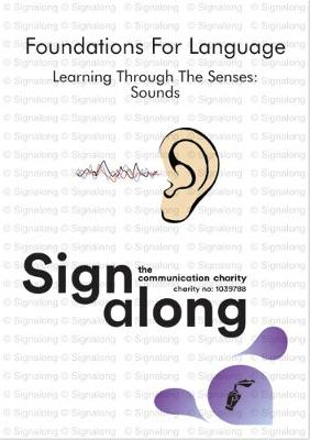 Signalong Foundations: Learning Through the Senses! Sound (Spiral bound)