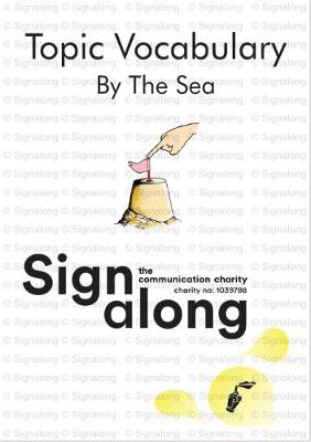 Topic Vocabulary: Signalong by The Sea