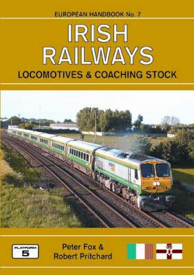 Irish Railways Locomotives and Coaching Stock: A Complete Guide to Irish Railways Locomotives and Multiple Units - European Handbook S. No. 7 (Paperback)
