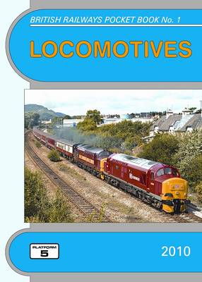 Locomotives 2010: The Complete Guide to All Locomotives Which Operate on the National Rail Network and Eurotunnel - British Railways Pocket Books No. 1 (Paperback)