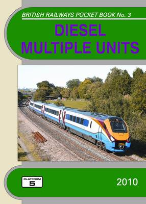 DMUs 2010: The Complete Guide to All Diesel Multiple Units Which Operate on National Rail - British Railways Pocket Books No. 3 (Paperback)