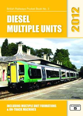 Diesel Multiple Units 2012: Including Multiple Unit Formations and On-Track Machines - British Railways Pocket Books 3 (Paperback)