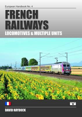 French Railways: Locomotives and Multiple Units - European Handbooks 4 (Paperback)