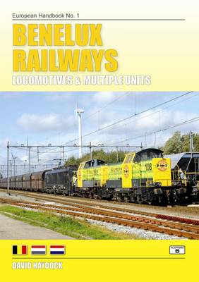 Benelux Railways: Locomotives & Multiple Units - European Handbooks 1 (Paperback)