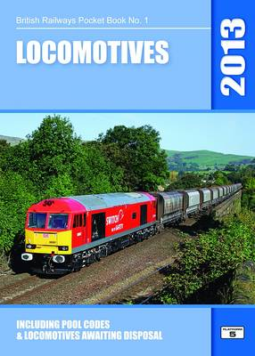 Locomotives 2013: Including Pool Codes and Locomotives Awaiting Disposal - British Railways Pocket Books 1 (Paperback)