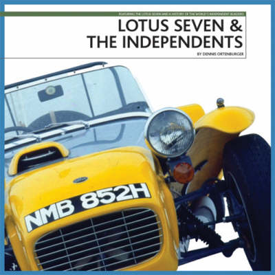 Lotus Seven and the Independents (Hardback)