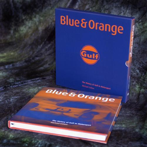 Blue and Orange: The History of Gulf in Motorsport (Hardback)