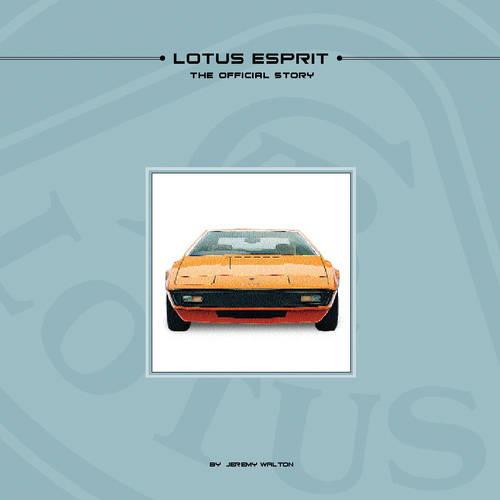 Lotus Esprit - The Official Story: The Inside Story of Britain's Best Loved Supercar (Hardback)