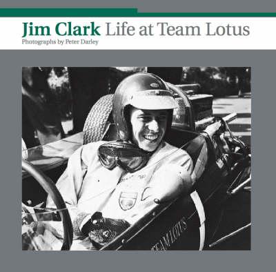 Jim Clark Life at Team Lotus (Hardback)