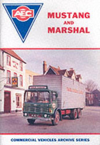 The AEC Mustang and Marshal - Commercial Vehicles Archive Series (Paperback)