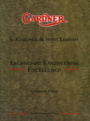 L. Gardner and Sons Limited: Legendary Engineering Excellence - Transport Archives Series (Paperback)