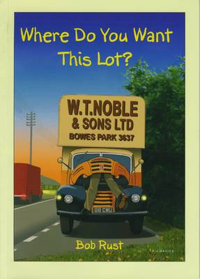 Where Do You Want This Lot? - Transport Archives Series (Paperback)