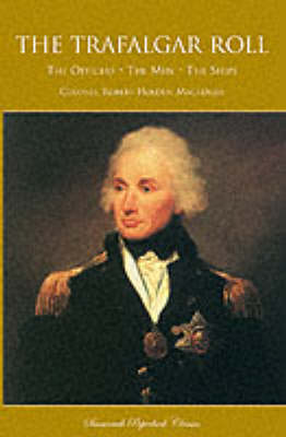 The Trafalgar Roll: The Officers, the Men, the Ships (Paperback)
