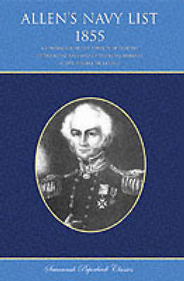 Allen's Navy List 1855: A General Record of Services of Officers of the Royal Navy and of the Royal Marines, Active, Reserve, or Retired (Paperback)