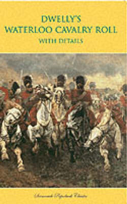 Dwelly's Waterloo Cavalry Roll with Details (Paperback)