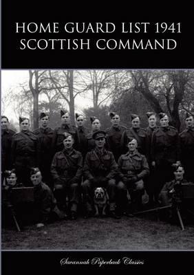 Home Guard List 1941: Scottish Command (Paperback)