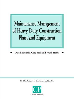 Construction Plant and Equipment: Maintenance Management - Chandos Series on Construction & Facilities (Paperback)