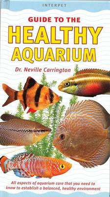 An Interpet Guide to the Healthy Aquarium - Fishkeeper's Guides (Hardback)