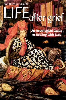 Life After Grief: An Astrological Guide to Dealing with Loss (Paperback)