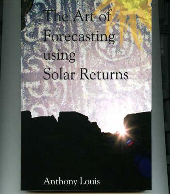The Art of Forecasting Using Solar Returns (Paperback)
