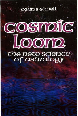 Cosmic Loom: The New Science of Astrology (Paperback)
