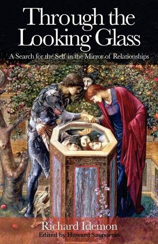 Through the Looking Glass: A Search for the Self in the Mirror of Relationships (Paperback)