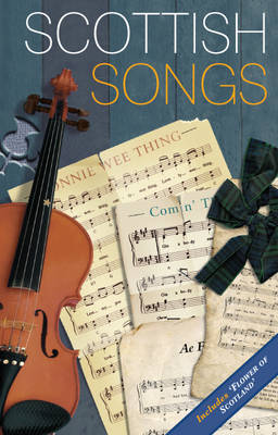 Scottish Songs - Waverley Scottish Classics (Paperback)