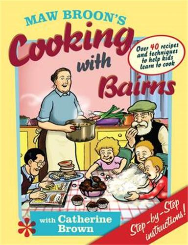 Maw Broon's Cooking with Bairns: Recipes and Basics to Help Kids (Hardback)